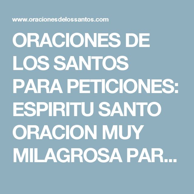 ORACIONES DE LOS SANTOS PARA PETICIONES: ESPIRITU SANTO ORACION MUY MILAGROSA PARA PETICIONES DIFICILES, IMPOSIBLES