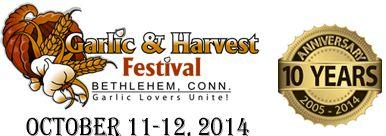 CT Garlic & Harvest Festival 10/11-10/12 at Bethlehem Fair Grounds. http://www.garlicfestct.com/