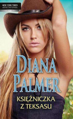 """Diana Palmer, """"Księżniczka z Teksasu"""", przeł. Janusz Maćczak, Harlequin Polska, Warszawa 2013. 331 stron"""
