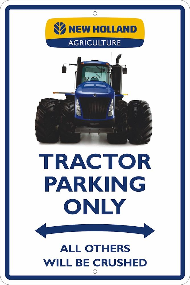 New Holland 4WD Tractor ONLY  Metal Parking Sign