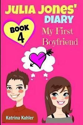 NEW Julia Jones' Diary - Book 4 - My First Boyfriend By Katrina Kahler Paperback