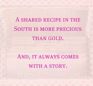 A shared recipe in the south is more precious than gold and it always comes with a story!