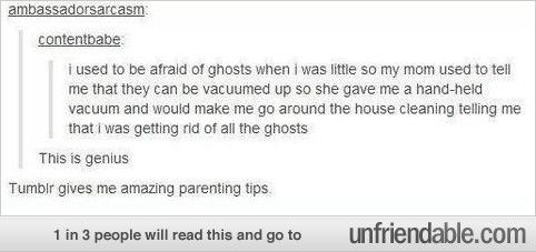 I swear to you guys, when I'm an adult and have found my perfect guy (who looks like or nearly like Loki or Tom or Ben or Sherlock) and we have kids, this will be exactly what I will do when they're afraid of ghost. This and tell them that The Doctor brings their Christmas presents in his TARDIS!