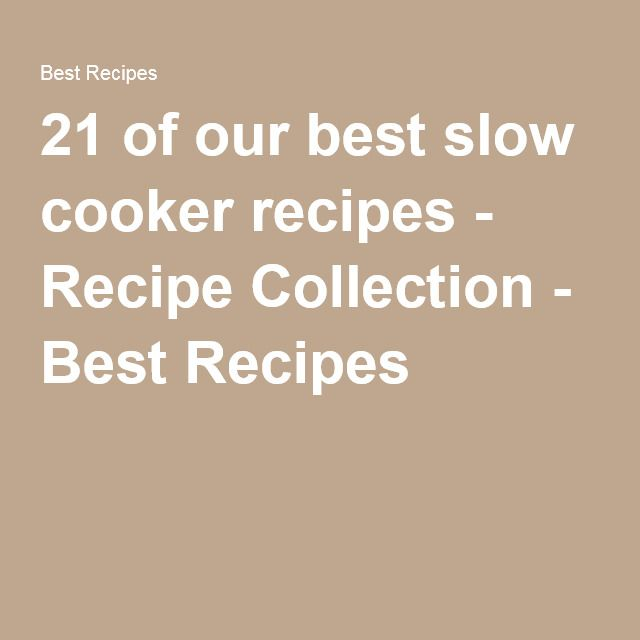 21 of our best slow cooker recipes - Recipe Collection - Best Recipes