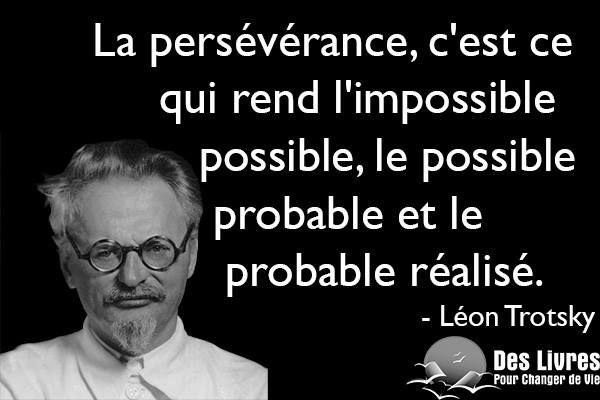 """""""La persévérance, c'est ce qui rend l'impossible possible, le possible probable…"""