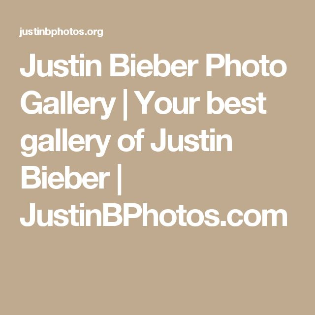 Justin Bieber Photo Gallery | Your best gallery of Justin Bieber | JustinBPhotos.com