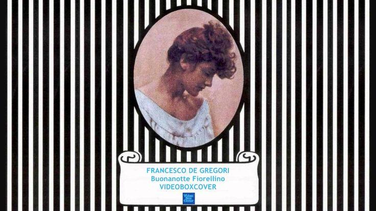 FRANCESCO DE GREGORI - BUONANOTTE FIORELLINO