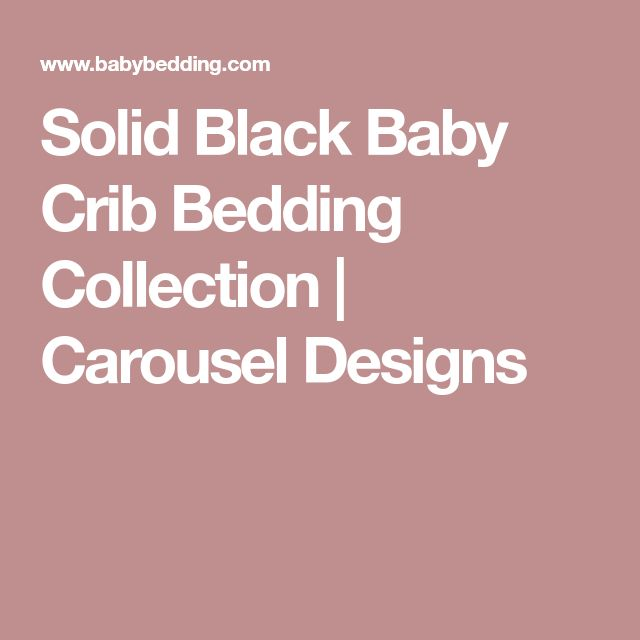 Solid Black Baby Crib Bedding Collection | Carousel Designs