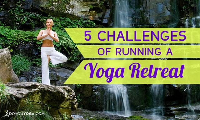 Top 5 Challenges of Running a #Yoga Retreat http://www.doyouyoga.com/top-5-challenges-of-running-a-yoga-retreat-99998/
