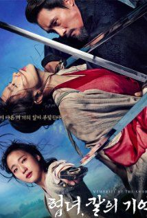 Memories of the Sword (2015)  While in medieval Korea, a young girl sets out to revenge the betrayal and the death of her mother. But therefore she must face one of the most powerful men and warriors of the Goryo Dynasty. #korean #greatmovie #mustwatch
