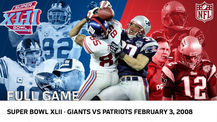 Giants Upset Undefeated 2007 Patriots   Super Bowl XLII   NFL Full Game