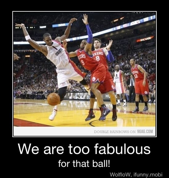 We are too fabulous for that ball!
