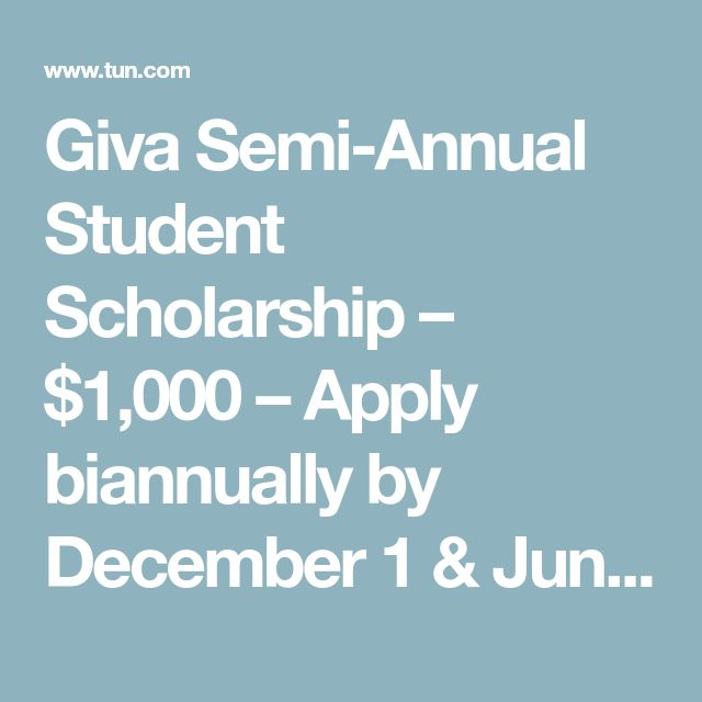 Giva Semi-Annual Student Scholarship – $1,000 – Apply biannually by December 1 & June 1 | The University Network