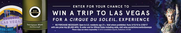 Kim Crawford, 2016 proud wine partner of Cirque du Soleil® touring shows, invites you to enter for your chance to win a trip to Las Vegas for a…