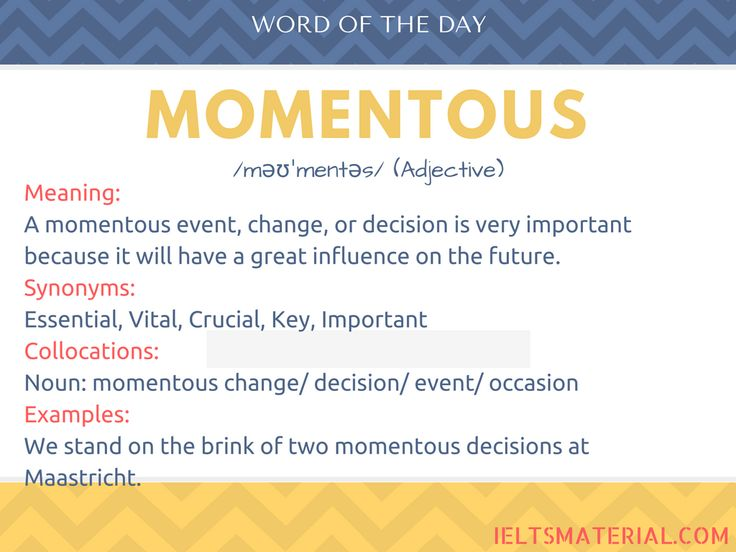 Momentous – Word Of The Day For IELTS