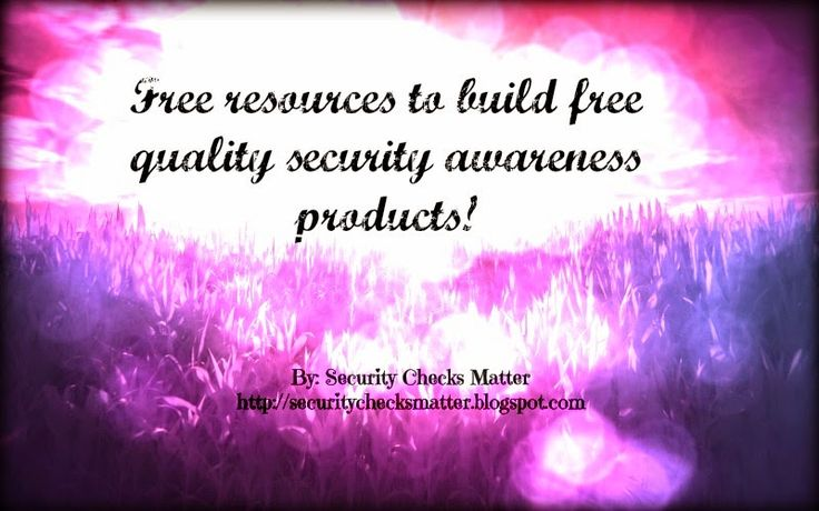 Free resources you can use to build free quality security awareness products such as posters. Also great for finding and making high quality images for other things as well.