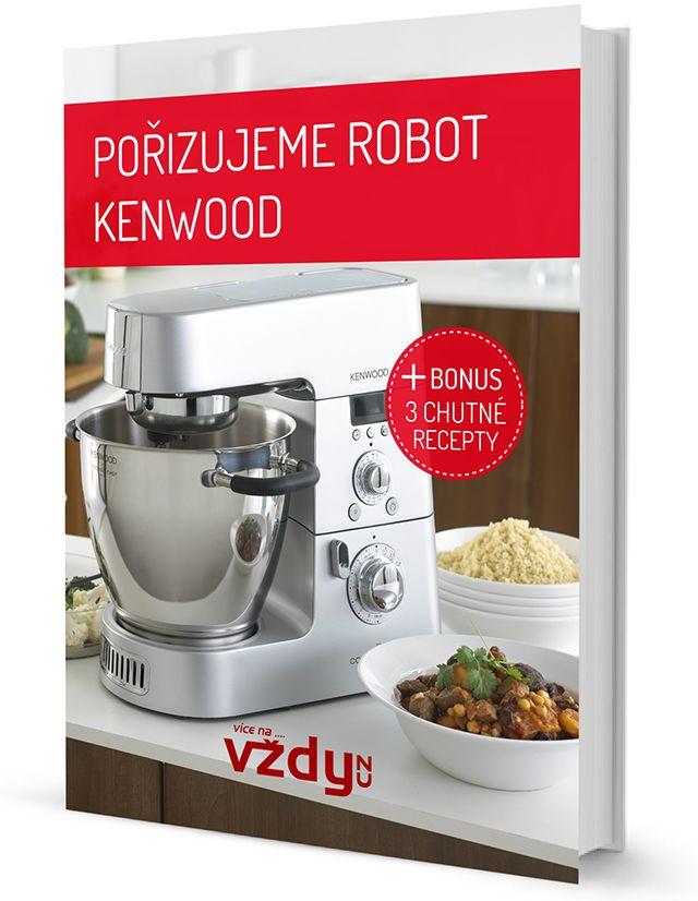 Pořizujeme robot KENWOOD
