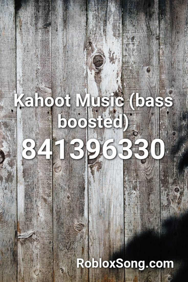 Kahoot Music Bass Boosted Roblox Id Roblox Music Codes In 2020