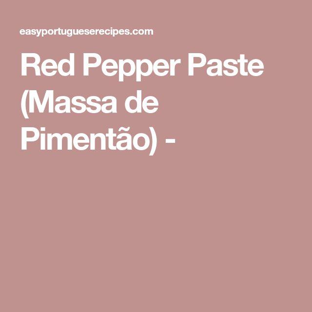 Red Pepper Paste (Massa de Pimentão) -