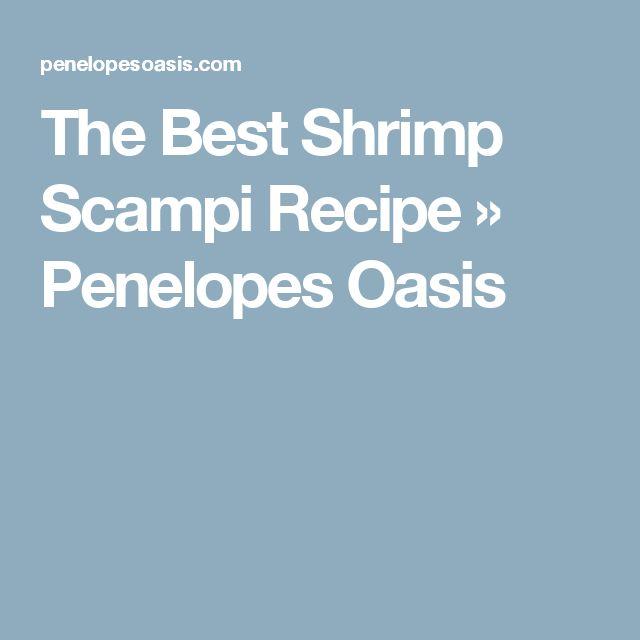 The Best Shrimp Scampi Recipe » Penelopes Oasis