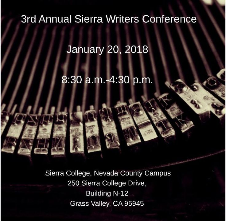 Sierra Writers Conference, Jan 20th, 8:30am-4:30pm, Sierra College Nevada County Campus