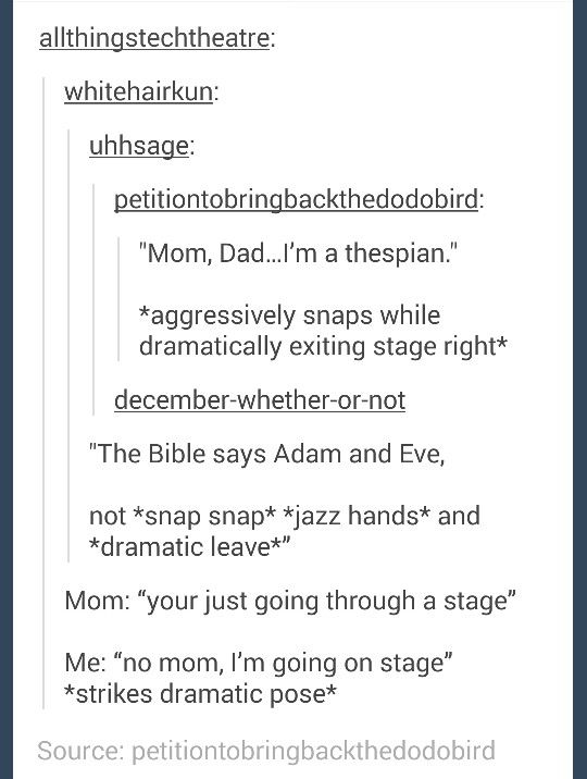 I find this hilarious because I'm a thespian