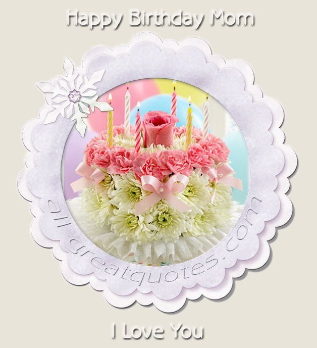 Click Here For - Happy Birthday Wishes For Mom - To Write In Moms Birthday Card
