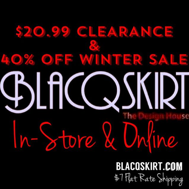 The BLACQSKIRT Winter SALE Begins Now!  — We hope that you have and are enjoying the holidays! Whether you are relaxing or working, stop by BLACQSKIRT Online or pop into the The BLACQSKIRT Store and grab great deals on Select Apparel from $20.99 CLEARANCE to 40% OFF SALE!  Also, Select Handbags are $40.99 (Reg $50-$55) Infinity Scarves $12 (Reg. $22-$28) ...and more!!