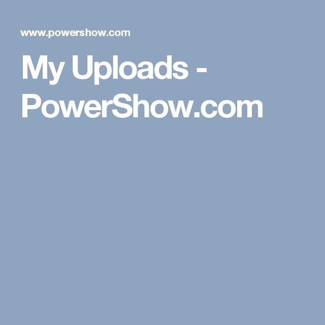 My Uploads - PowerShow.com