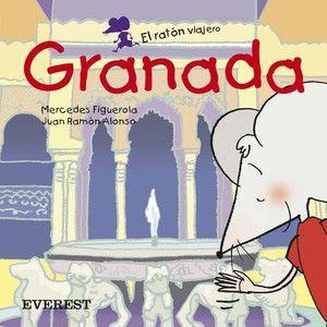 El ratón viajero: Granada, de Mercedes Figuerola Martín. (ROSA)
