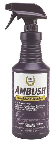 Horse Health Ambush Insecticide and Repellent 32oz by Horse Health. $18.33. UNITED STATES. Horse Health(R) Ambush Insecticide & Repellent Ready to use fly spray helps protect you horse from the nuisance of flies. Also approved for Dogs! Features: . Kills and repels stable flies, horse flies, face flies, deer flies, house flies, horn flies, mosquitoes, gnats, chiggers, and lice . Helps kill and repel fleas and ticks on dogs . Non-oily, pyrethrum based formula . Contain...