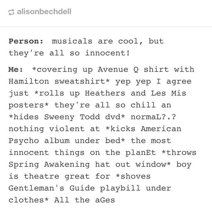 Mmmmhmmm, nothing bad or negative or scandelous EVER happens in musicals...no…