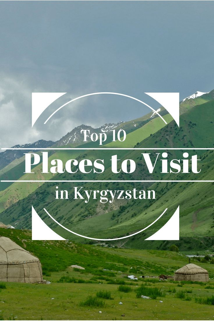 Kyrgyzstan is home to many amazing places, but after living in country for 18 months, here is my list of Top 10 Places to Visit in Kyrgyzstan!