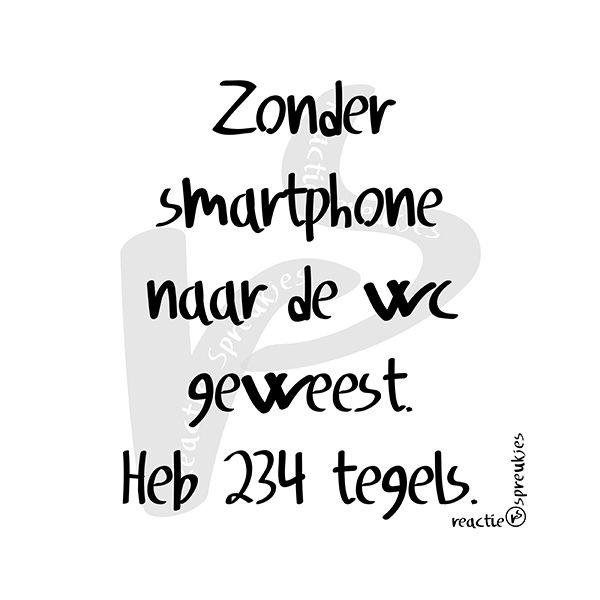 Zonder smartphone #humor #grapje #lol #verslaving #reactie #spreukjes