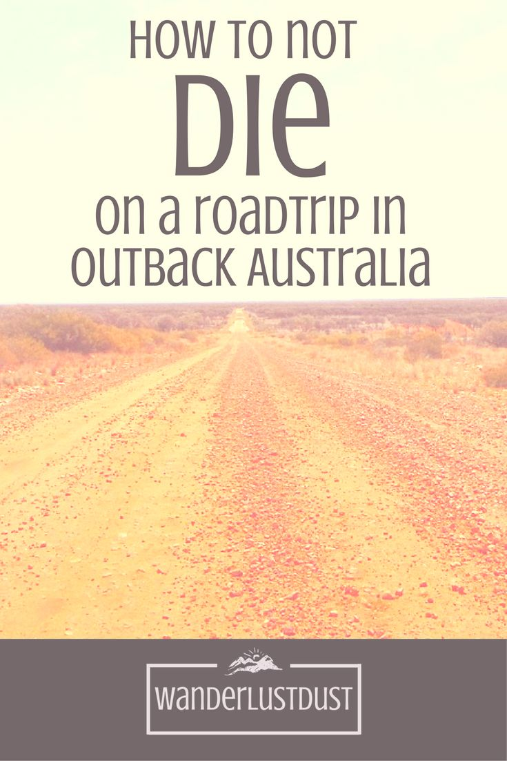 How to not die on a roadtrip in outback Australia | Are you planning a trip to Australia? Keen to visit the outback but terrified of all the horror stories of how you could die? This guide has loads of tips and explains exactly how not to die on a roadtrip in outback Australia. Click through to read the whole post and sign up for our free guide!