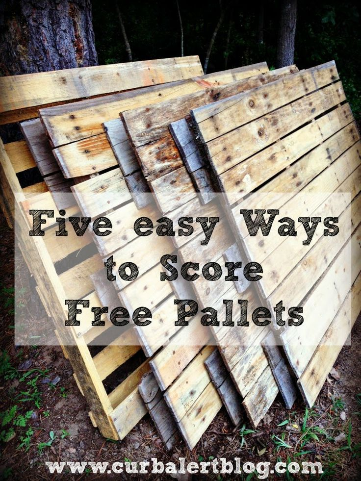 free pallets. five easy ways to score free pallets by curb alert! via www.curbalertblog.