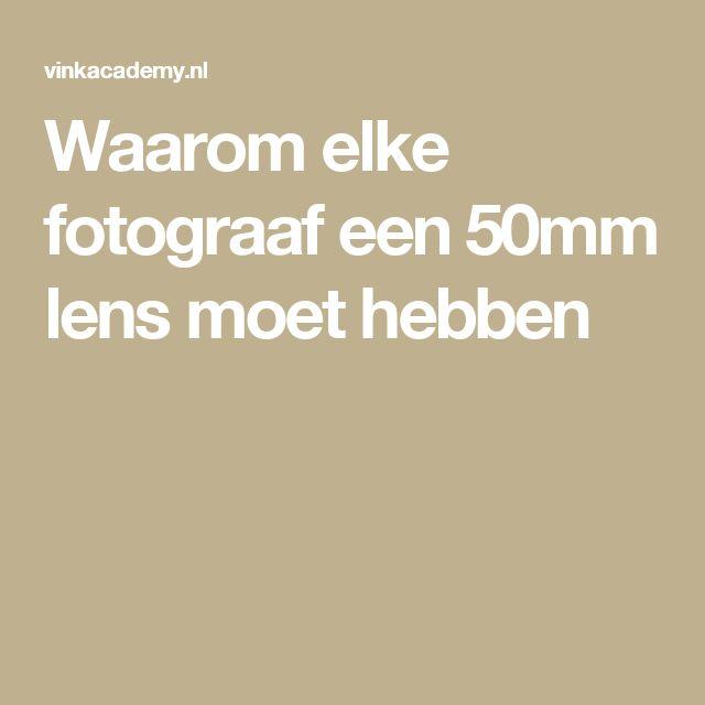 Waarom elke fotograaf een 50mm lens moet hebben