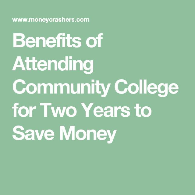 Benefits of Attending Community College for Two Years to Save Money