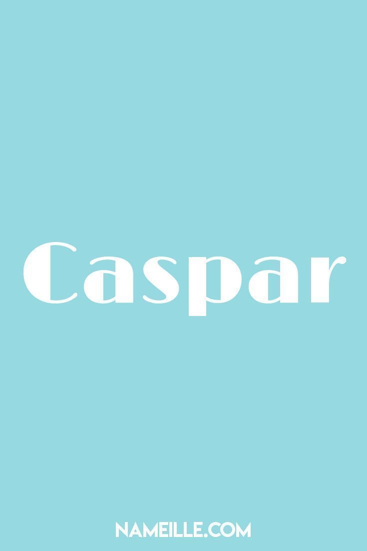 Caspar I List of VINTAGE Baby Names I Namielle.com