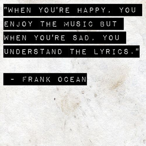 : Frankocean, Music Therapy, The Ocean, Music Quotes, True Words, So True, Frank Ocean Quotes, Music Lyrics, True Stories