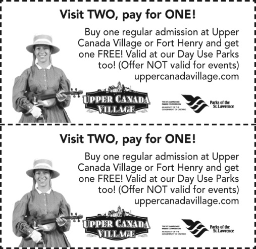 Upper Canada Village, Fort Henry, Visit Two, Pay for ONE