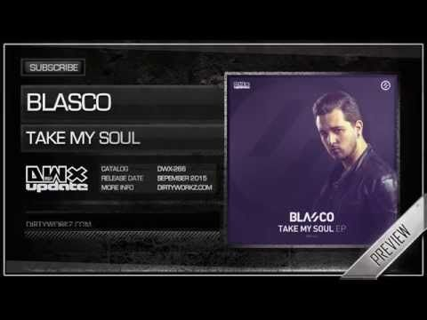 Blasco - Take My Soul (Official HQ Preview) - YouTube