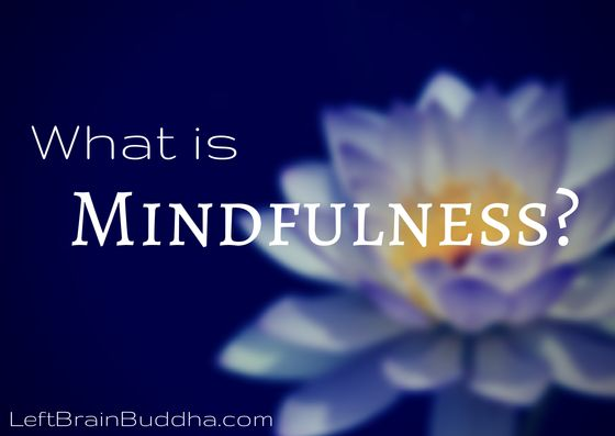 What is Mindfulness? A wonderful blog explaining mindfulness by Sarah Rudell Beach