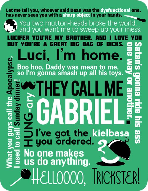 Gabriel Quotes #Supernatural Supernatural - Gabriel Quotes Also available here in shirt form. Soon to be available in poster form. As soon as I have money this shirt is mine.