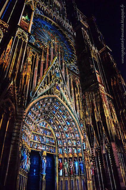 Strasbourg, Alsace http://unvoyagealafrancaise.blogspot.fr/2015/07/les-illuminations-de-la-cathedrale.html