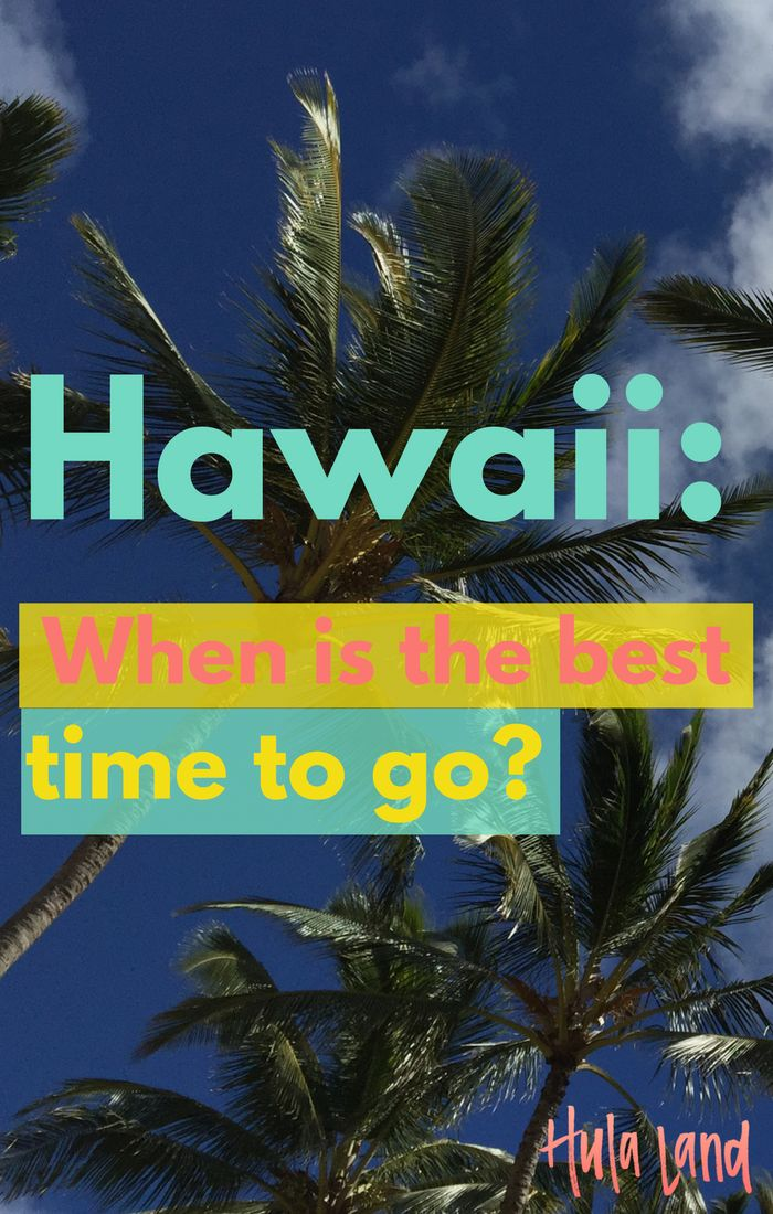 When is the best time to go to Hawaii? I've got the lowdown on the best weather, lowest crowds, cheapest time to go, plus when you can see the whales!
