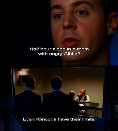 """NCIS Season 4 Episode 6 - """"Witch Hunt"""" ... Even Klingons have their limits."""