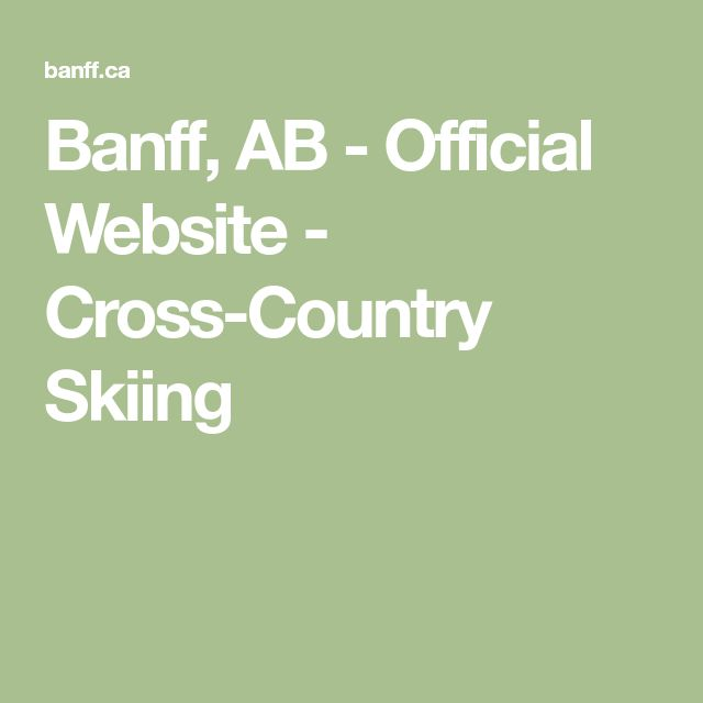 Banff, AB - Official Website - Cross-Country Skiing