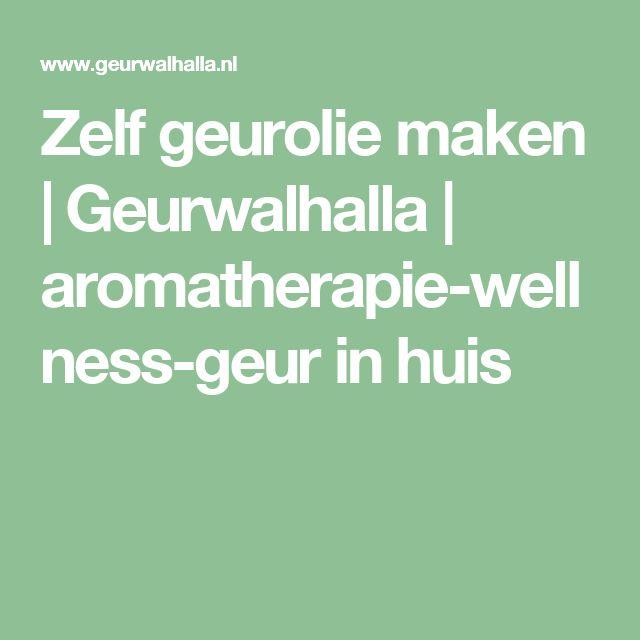 Zelf geurolie maken | Geurwalhalla | aromatherapie-wellness-geur in huis