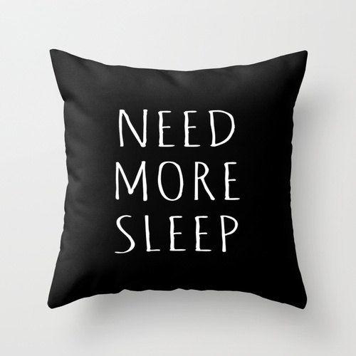 Need More Sleep Throw Pillow 16 x 16 by KOLESONACCESSORIES on Etsy